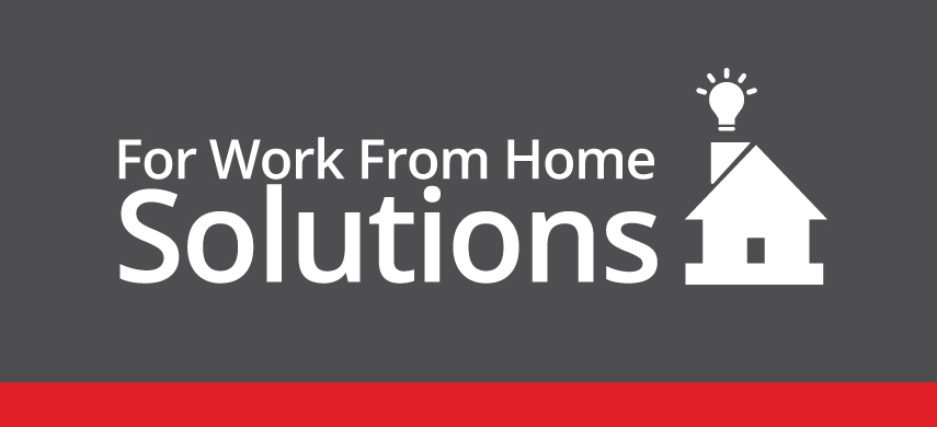 Work From Home Solutions